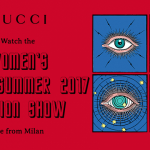 Watch live: Gucci Spring/Summer '17