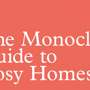 Book of the week: Monocle's 'The Guide To Cosy Homes'