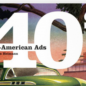 The All-American ads of the 40s by Taschen