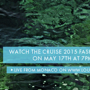 Live from Monaco: Louis Vuitton Cruise 2014/15