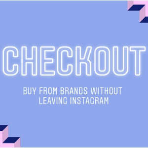 Instagram launches checkout function so you can shop directly in the app