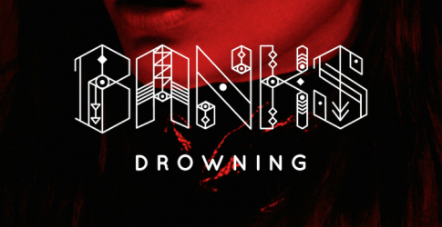 Listen now: Banks' new song 'Drowning'