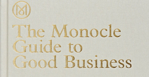 Book of the week: 'The Monocle Guide to Good Business'