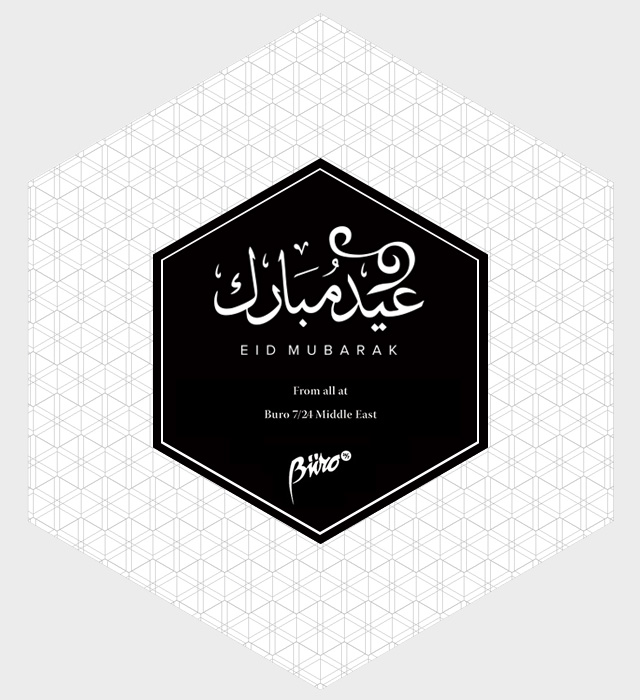 Eid Mubarak from all at Buro 24/7 Middle East