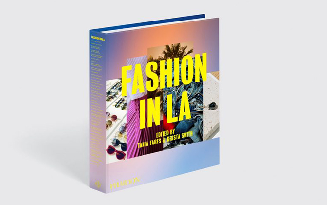 Your next read: Fashion in LA by Tania Fares and Krista Smith