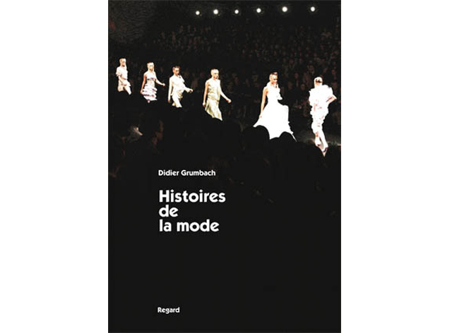Didier Grumbach S Histoires De La Mode Being Published In English