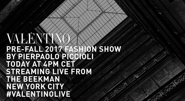 Live streaming: Valentino Pre-Fall '17 in New York